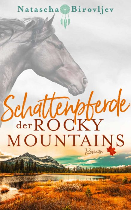 Willow Ranch 1: Schattenpferde der Rocky Mountains